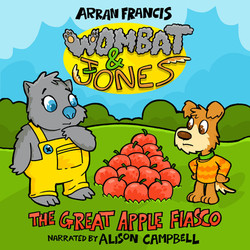 Wombat & Jones: The Great Apple Fiasco by Arran Francis, narrated by Alison Campbell
