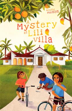A Mystery at Lili Villa by Arathi Menon