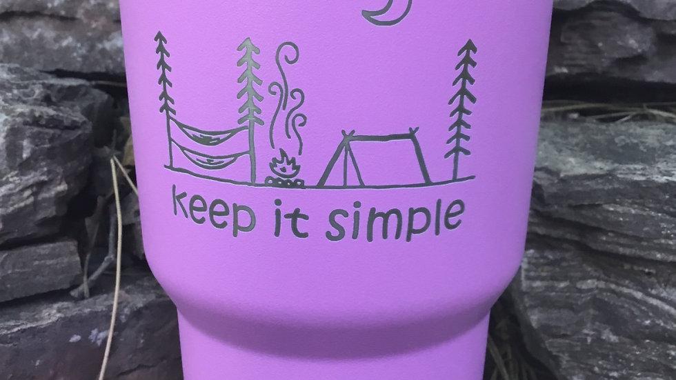 Keep It Simple -Tumbler - 20 or 30 Ounces