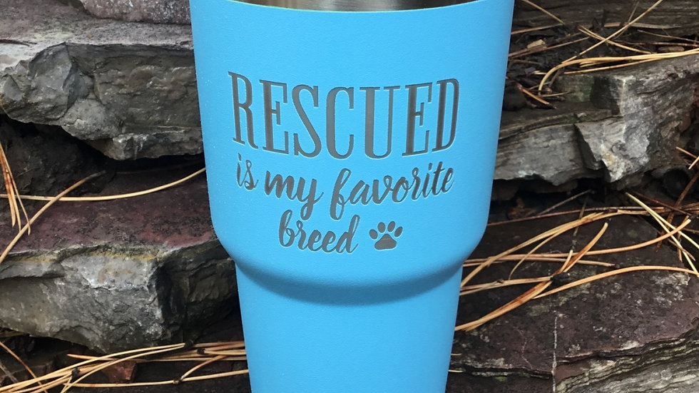 30oz Rescued Is My Favorite Breed Tumbler