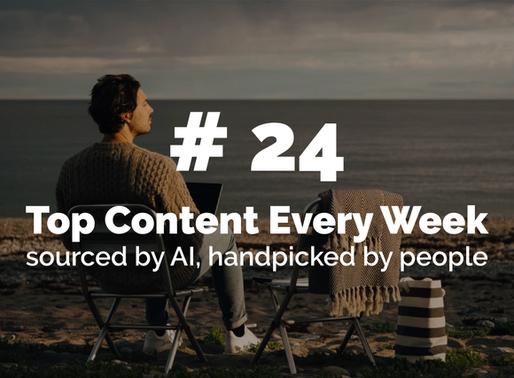 Top Content Week 24