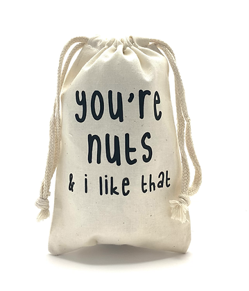 You're Nuts Muslin Bag