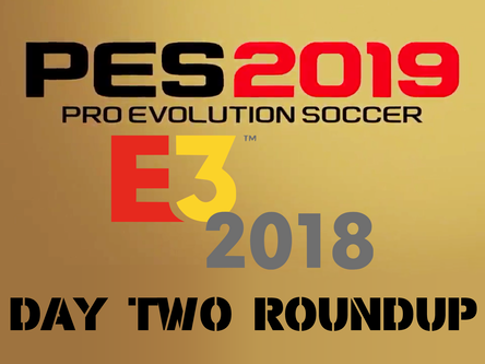 PES 2019 E3 2018 day two roundup