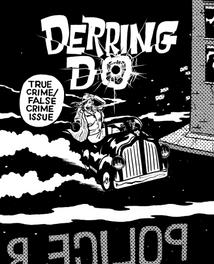 Derring Do, True Crime/False Crime issue