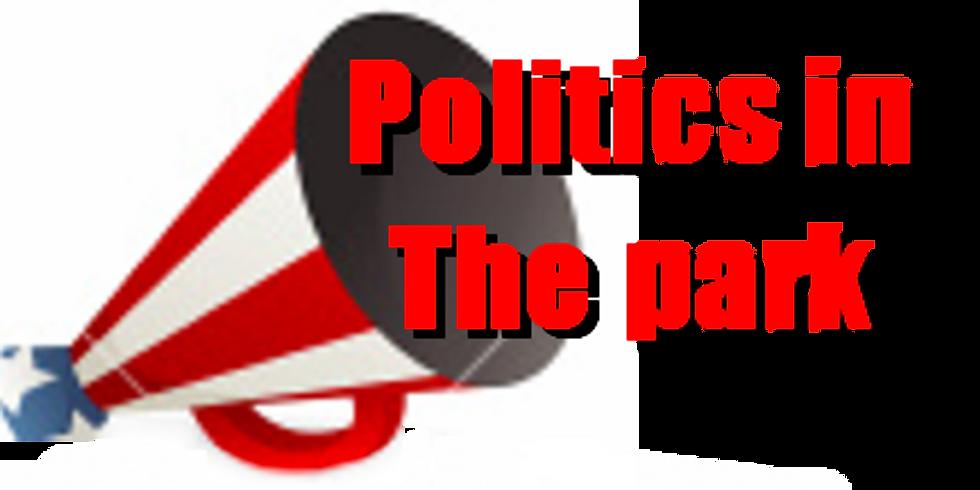 POLITICS IN THE PARK
