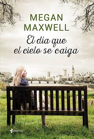El-dia-que-el-cielo-se-caiga-Megan-Maxwe