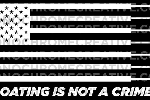 B&W Everything Boston Whaler BOATING IS NOT A CRIME Flag Hull Decal