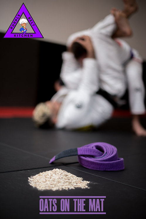 OATS ON THE MAT - Oats recipes for Brazilian Jiu Jitsu and Grapplers