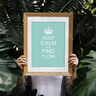 Keep Calm and Find Flow Poster Download