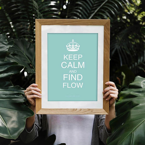 Keep Calm and Find Flow Poster