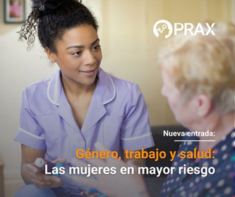 Género, trabajo y salud: Las mujeres en mayor riesgo