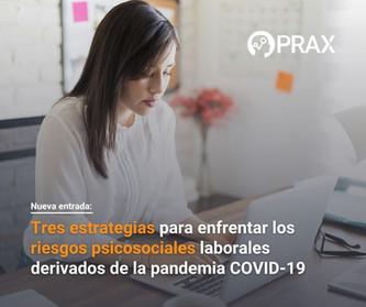 Tres estrategias para enfrentar riesgos psicosociales laborales derivados de la pandemia COVID-19