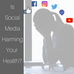 Is Social Media Sabotaging your Health Goals?