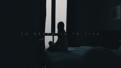 TO DREAM IS TO LIVE