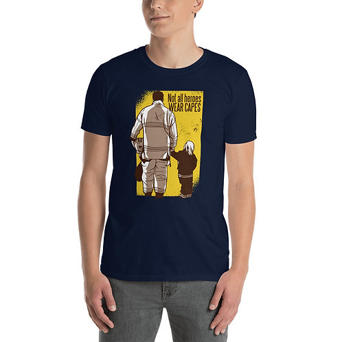 Not All Hero's Wear Capes Tshirt