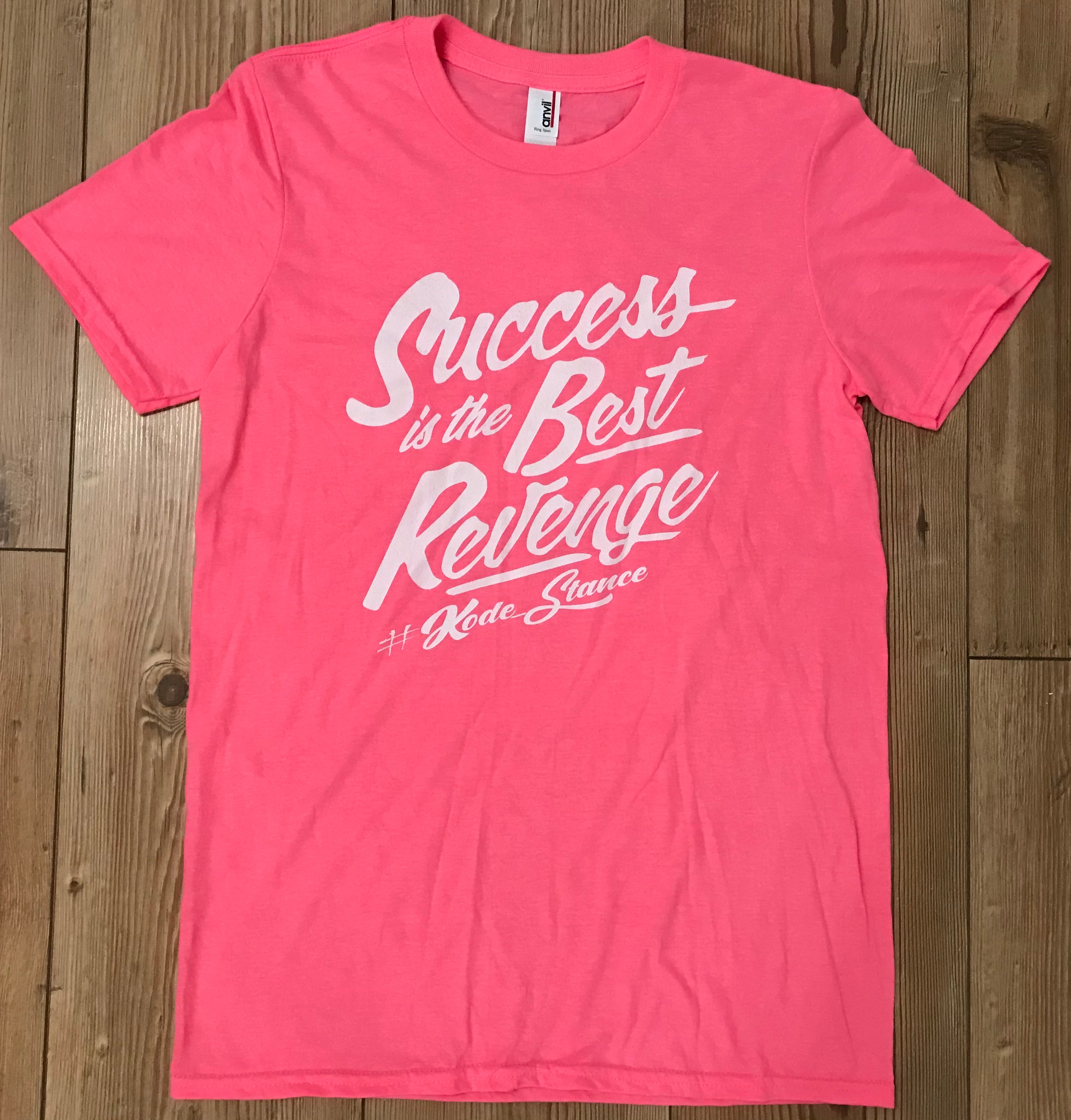 Kode Stance - Success Is The Best Revenge T-Shirt Pink