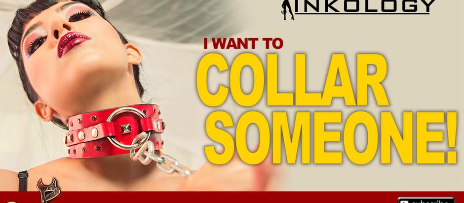 KINKology:  I Want to Collar Someone!