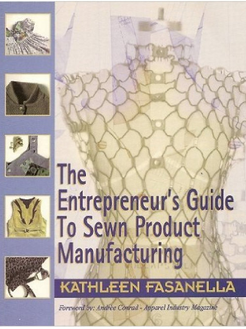 The Entrepreneur's Guide to Sewn Prod. Manuf.