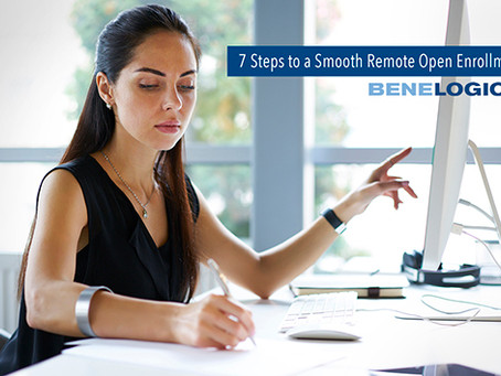 7 Steps For A Smooth Remote Open Enrollment