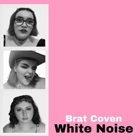 White Noise | Brat Coven