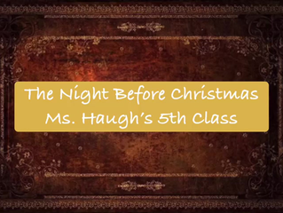 The Night Before Christmas - Ms. Haugh's 5th Class