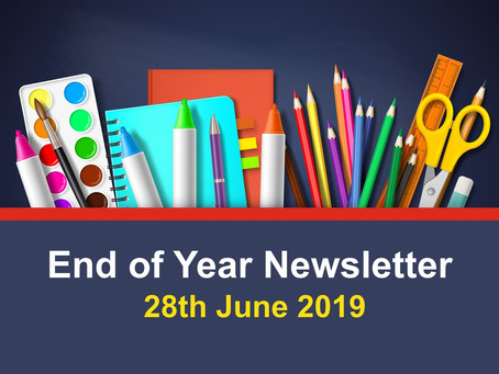 End of Year Newsletter 28th June 2019