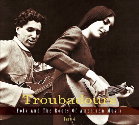 Troubadours -Folk & Roots of American Mu