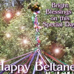 Happy Beltane Bright Blessings