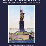 Lady Liberty The Ancient Goddess of America (Rhoades book)