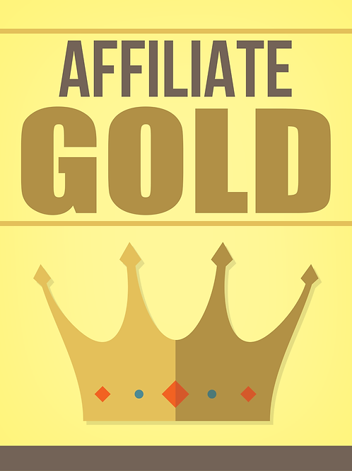 Affiliate Marketing Gold! for Successful Marketing