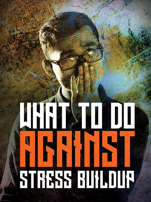 What To Do Against Stress Build up