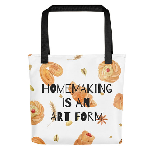 Homemaking is an art form tote bag
