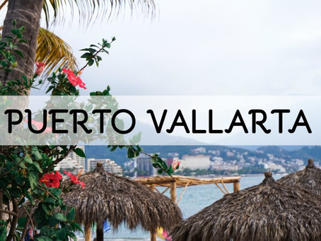 Travel Diaries: Puerto Vallarta
