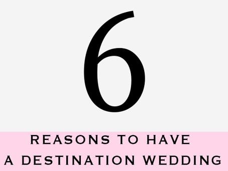 6 Reasons To Havea Destination Wedding