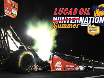 Winter in July...NHRA Lucas Oil Summer Nationals at Pomona July 30th - 1st  Tickets now on sale!