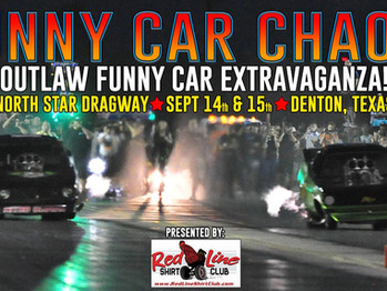 ATTENTION IN THE PITS!!!   FUNNY CAR CHAOS coming to North Star Dragway!