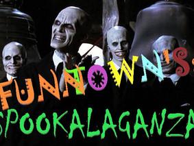 FUNN TOWN'S: Spookalaganza
