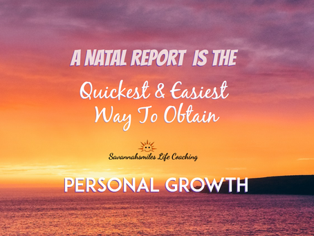 A Natal Report Is The Quickest & Easiest Way To Obtain Personal Growth