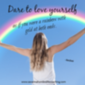 Dare to love yourself as if you were a r