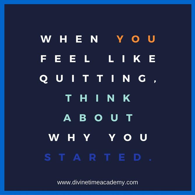 Ko te prime, da bi nehal, razmisli, ZAKAJ si sploh začel.