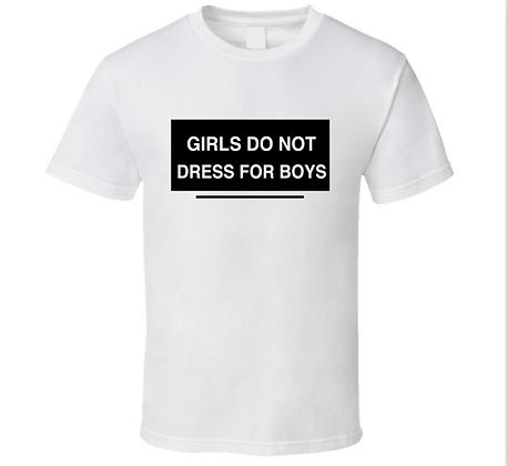 Girls Do Not Dress For Boys Tee