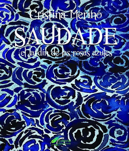 Saudade: el jardín de las rosas azules