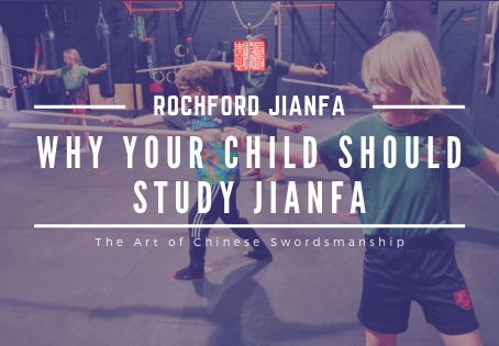 Why Your Child Should Study Jianfa - The Art of Chinese Swordsmanship