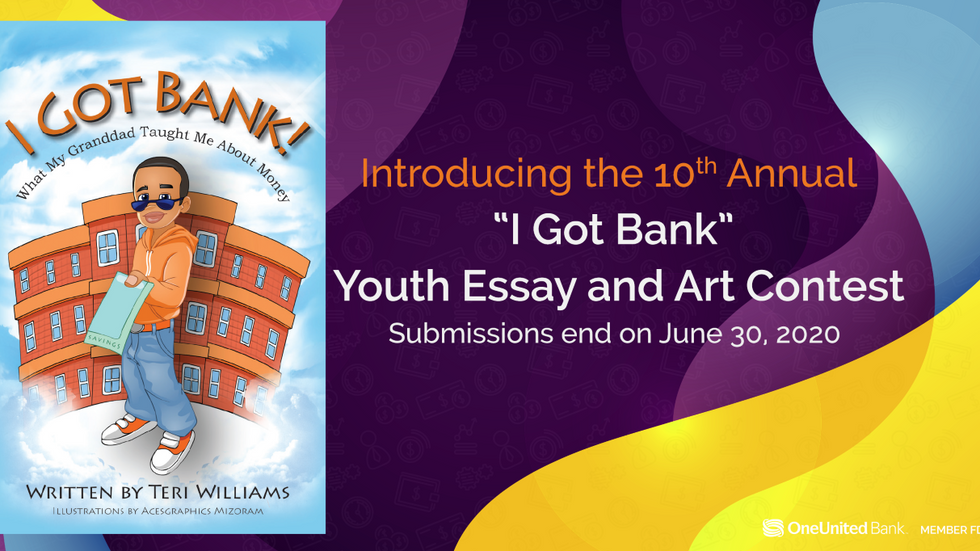 """""""I GOT BANK"""" NATIONAL FINANCIAL LITERACY CONTEST FOR YOUTH PRESENTED BY ONEUNITED BANK"""