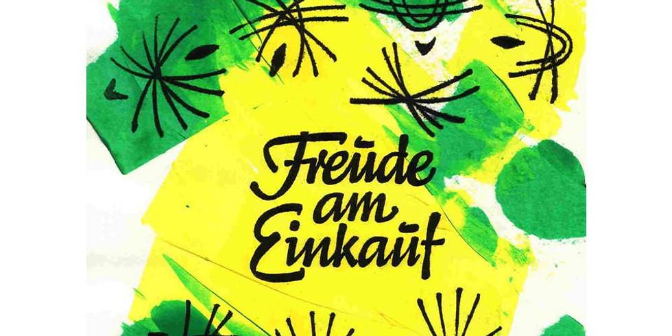 Wird verschoben: FREUDE AM EINKAUF - Ausstellungseröffnung