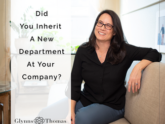 Did You Inherit a New Department At Your Company?