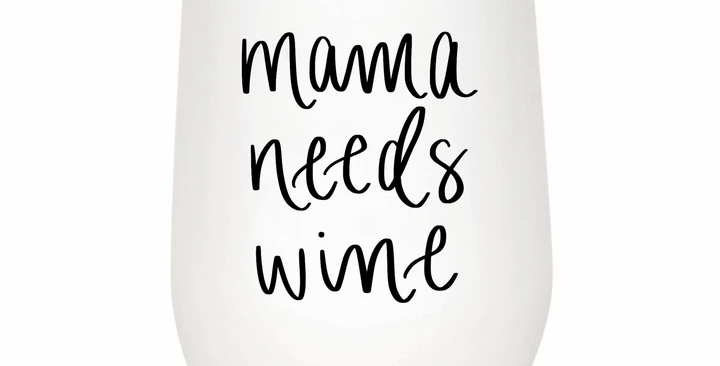 Metal Tumbler: Mama Needs Wine