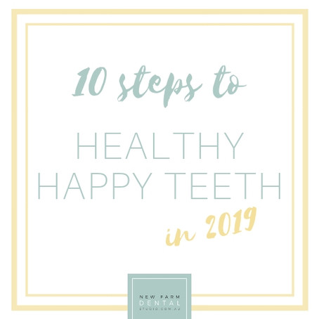 Our Top Ten Tips to Healthy Happy Teeth