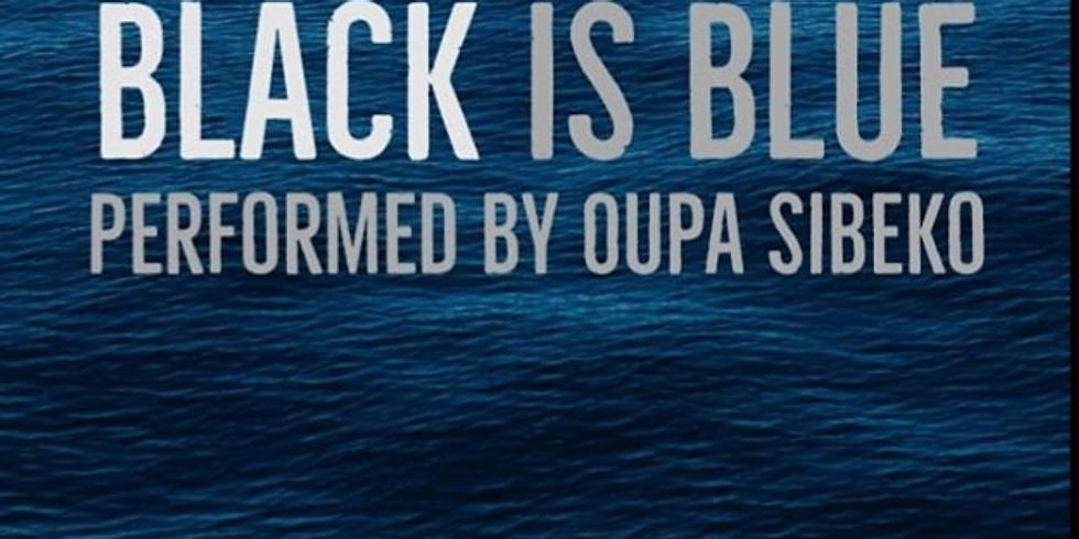 PERFORMANCE: BLACK IS BLUE