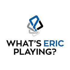 What's Eric Playing Review